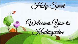 Holy Spirit Welcome to Kindergarten Website